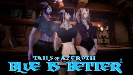 Blue Is Better 2 - Tails of Azeroth Series Game Walkthrough Download Free for Mac & PC